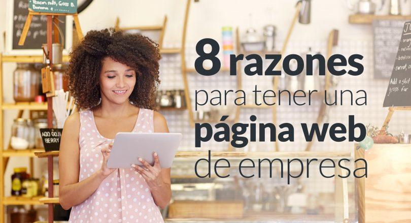 Página web de empresa: 8 razones para tener una